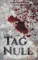 Angelika B. Klein: Tag Null ★★★★★