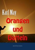 Karl May: Orangen und Datteln