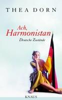 Thea Dorn: Ach, Harmonistan ★★★★