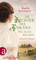 Karin Seemayer: Die Tochter der Toskana – wie alles begann ★★★★