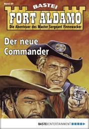 Fort Aldamo 55 - Western - Der neue Commander