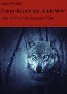 Ingrid Fischer: Franziska und der müde Wolf ★★★★