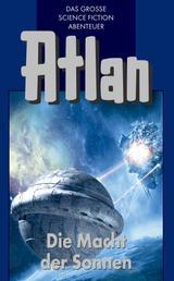 Atlan 44: Die Macht der Sonnen (Blauband) - Der Kristallprinz: Orbanaschols Ende