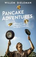 Willem Dieleman: Pancake Adventures ★★★