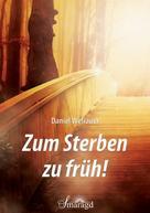 Daniel Wellauer: Zum Sterben zu früh!