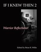 Brian Willis: If I Knew Then 2: Warrior Reflections