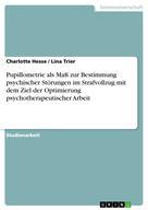 Charlotte Hesse: Pupillometrie als Maß zur Bestimmung psychischer Störungen im Strafvollzug mit dem Ziel der Optimierung psychotherapeutischer Arbeit ★★★