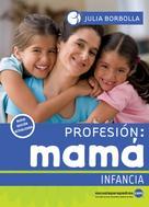 Julia Borbolla: Profesión mamá: Infancia