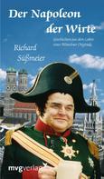Richard Süßmeier: Der Napoleon der Wirte ★★★★
