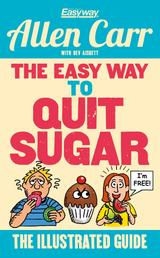The Easy Way to Quit Sugar - The Illustrated Guide
