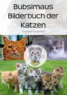 Siegfried Freudenfels: Bubsimaus Bilderbuch der Katzen ★★★★