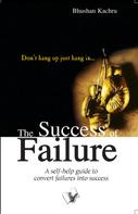 Bhushan Kachru: The Success Of Failure