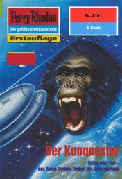 """Perry Rhodan 2101: Der Konquestor - Perry Rhodan-Zyklus """"Das Reich Tradom"""""""