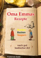 Friedericke Godel: Oma Emmas Rezepte ★★★★★