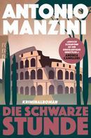 Antonio Manzini: Die schwarze Stunde