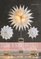Elisabeth Rath: Sterne & Schneekristalle aus Papiertüten