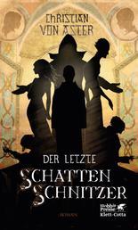 Der letzte Schattenschnitzer - Roman
