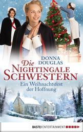Die Nightingale Schwestern - Ein Weihnachtsfest der Hoffnung. Roman