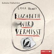 Elizabeth wird vermisst (Ungekürzt)