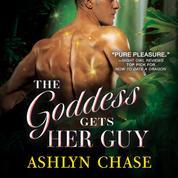 The Goddess Gets Her Guy (Unabridged)