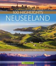 Bruckmann Bildband: 100 Highlights Neuseeland - Alle Ziele, die Sie gesehen haben sollten. Mit über 600 Fotos auf 320 Seiten.