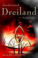 Jana Jeworreck: Dreiland III: Drittes Buch der Trilogie ★★★★