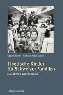 Sabine Bitter: Tibetische Kinder für Schweizer Familien