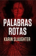 Karin Slaughter: Palabras rotas ★★★★