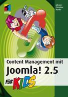 Johann-Christian Hanke: Content Management mit Joomla! 2.5 für Kids