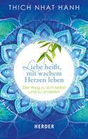 Thich Nhat Hanh: Liebe heißt, mit wachem Herzen leben ★★★★
