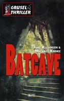 Jörg Kleudgen: Grusel-Thriller 01: Batcave