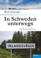 Rolf Schmidt: In Schweden unterwegs ★