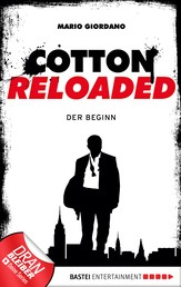 Cotton Reloaded - 01 - Der Beginn