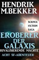 Hendrik M. Bekker: Eroberer der Galaxis - Rivalisierende Mächte: Acht SF-Abenteuer ★★★★