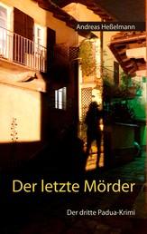 Der letzte Mörder - Der dritte Padua-Krimi
