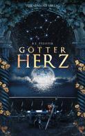 B. E. Pfeiffer: Götterherz (Band 1) ★★★★