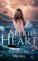 Felicity Green: Selkie Heart
