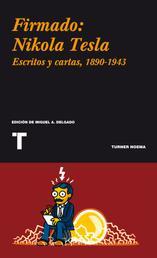 Firmado: Nikola Tesla - Cartas y artículos 1890-1943