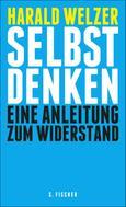 Harald Welzer: Selbst denken ★★★★