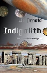 Indigolith - Im Zeichen des Omega - Buch 2
