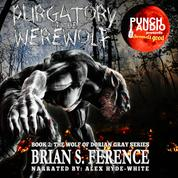 Purgatory of the Werewolf - The Wolf of Dorian Gray Series, Book 2 (Unabridged)