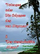 Barni Bigman: Totensee, oder Die Odyssee des van Hoyman (eine historische Erzählung) & Der viereinhalbte Mann (eine Kriminalgroteske)