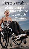 Kirsten Bruhn: Mein Leben und wie ich es zurückgewann ★★★★