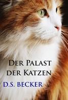 D.S. Becker: Der Palast der Katzen