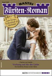 Fürsten-Roman 2569 - Adelsroman - Vorhang auf für die Liebe
