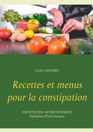 Cédric Menard: Recettes et menus pour la constipation