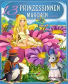 Ellen Wagner: 13 spannende Prinzessinnen-Märchen aus aller Welt