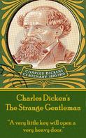 Charles Dickens: The Strange Gentleman