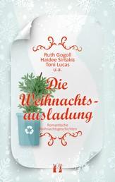 Die Weihnachtsausladung - Romantische Weihnachtsgeschichten