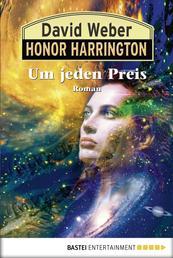 Honor Harrington: Um jeden Preis - Bd. 17. Roman
